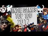 Top 100: Best Indie Games of 2017 Year in 10 minutes / Лучшие инди игры 2017