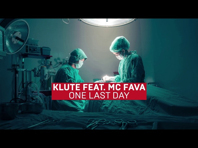 Klute - One Last Day (feat. Fava)