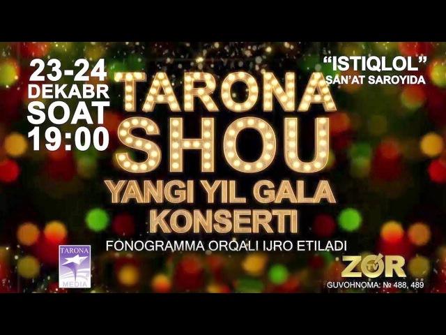 Tarona SHOU 2017 (Yangi yil gala konsert dasturi) | Тарона ШОУ 2017 (Янги йил гала концерт дастури)