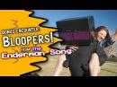 Bloopers from The Enderman Song Bonus Encounter