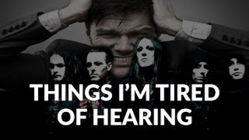 Things I'm Tired of Hearing