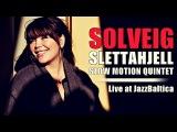 Solveig Slettahjell Slow Motion Quintet - JazzBaltica 2006
