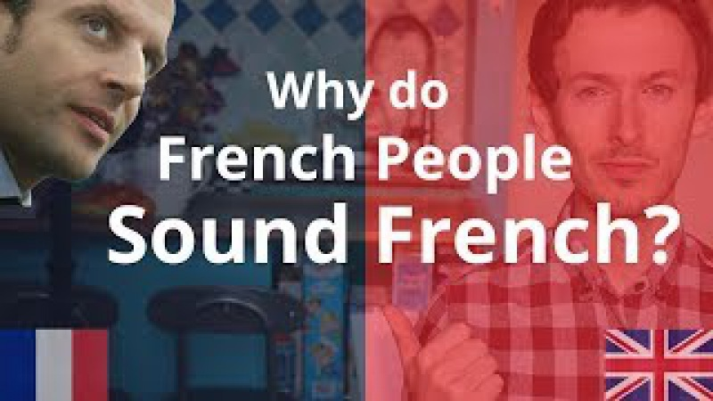 Why do French People Sound French? | Improve Your Accent