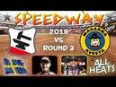 Speedway Elitserien 2018 Round 3 Eskilstuna Smederna vs Masarna Avesta All Heats 22 05 2018