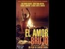 Колдовская любовь / El amor brujo (1986)