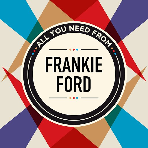 Frankie Ford альбом All You Need From