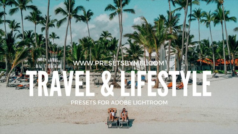 How to use my Travel Lifestyle presets for Adobe Lightroom