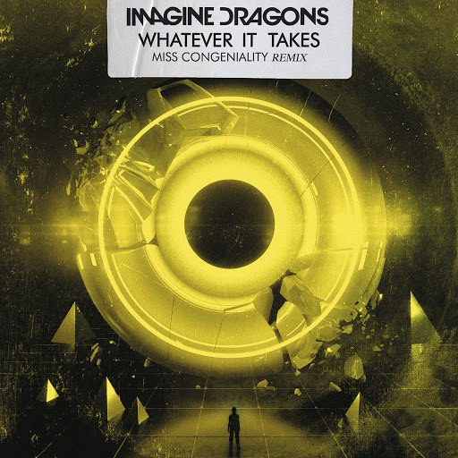 Imagine Dragons альбом Whatever It Takes (Miss Congeniality Remix)