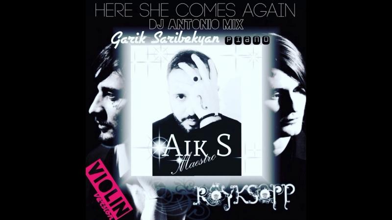 Royksopp Here She Comes Again Aik S Dj Antonio