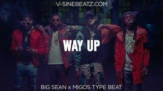 V-Sine Beatz - Way Up (Big Sean x Migos Type Beat)