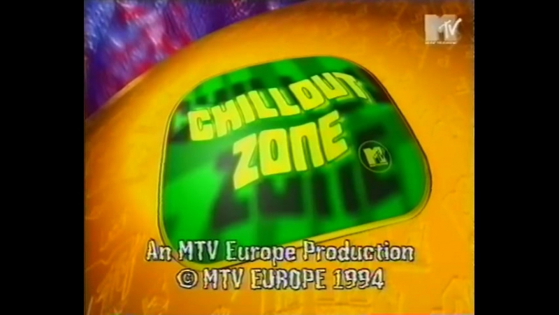 MTV CHILLOUT ZONE OUTRO \ 1994