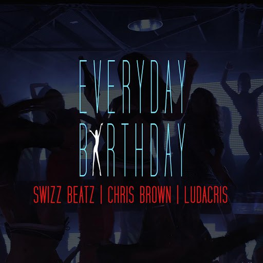 Swizz Beatz альбом Everyday, Birthday