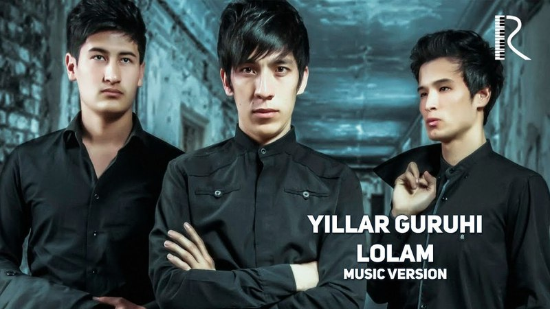 Yillar guruhi - Lolam | Йиллар гурухи - Лолам (music version)