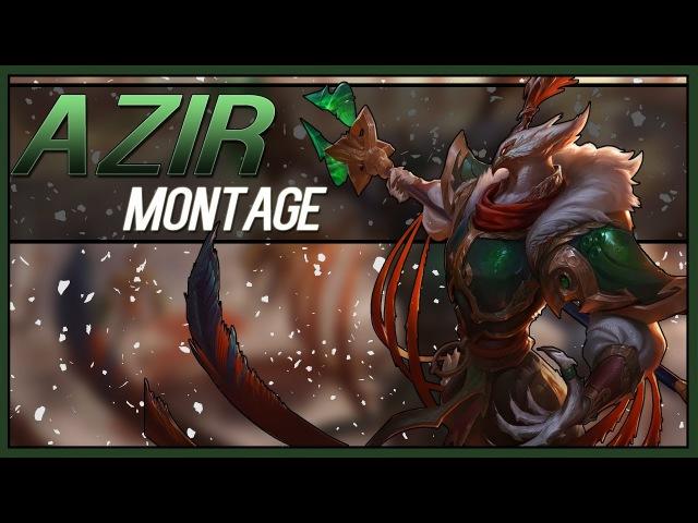 Azir Montage