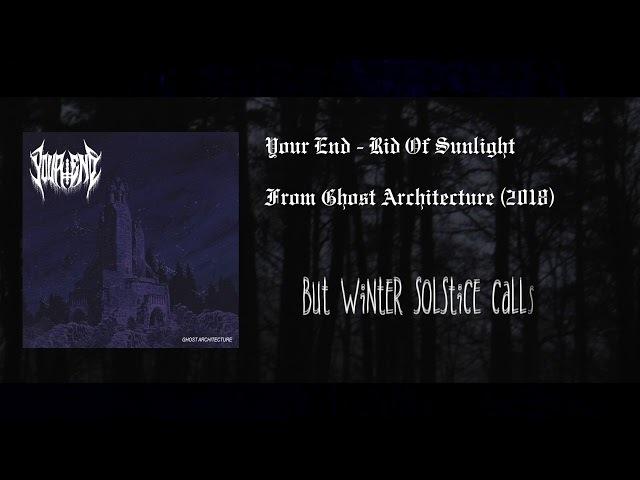 Your End - Rid of Sunlight [LYRIC VIDEO] (2018 - Black Metal / Grindcore / Doom Metal)