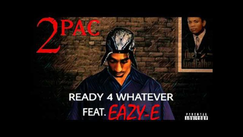 Ready 4 Watever 2pac Lay~z Remix