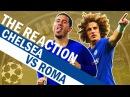 Hazard On Fire & Luiz Scores A Screamer 🔥 Chelsea Vs Roma | The Reaction