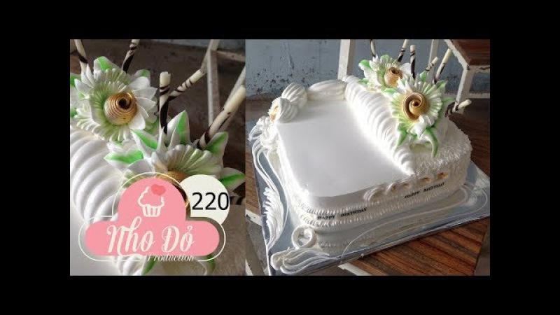 Cách Làm Bánh Kem Đơn Giản Đẹp ( 220 ) Cake Icing Tutorials Buttercream ( 220 )