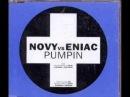 Tom Novy Vs Eniac - Pumpin (Extended)