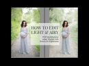 How to Edit Light Airy With Adjusted Greens