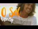 Vitor Kley O Sol Videoclipe Oficial