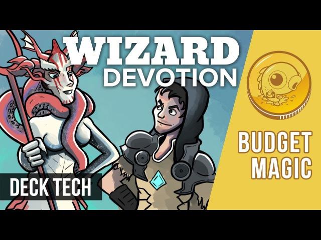 Budget Magic: $94 (24 tix) Wizard Devotion (Deck Tech)