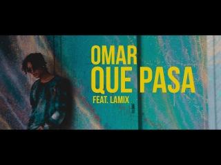 OMAR - QUE PASA (ft. Lamix) [Official Music Video]