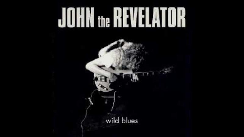 John The Revelator Wild Blues 1970 One Track Mind Dimitris Lesini Greece