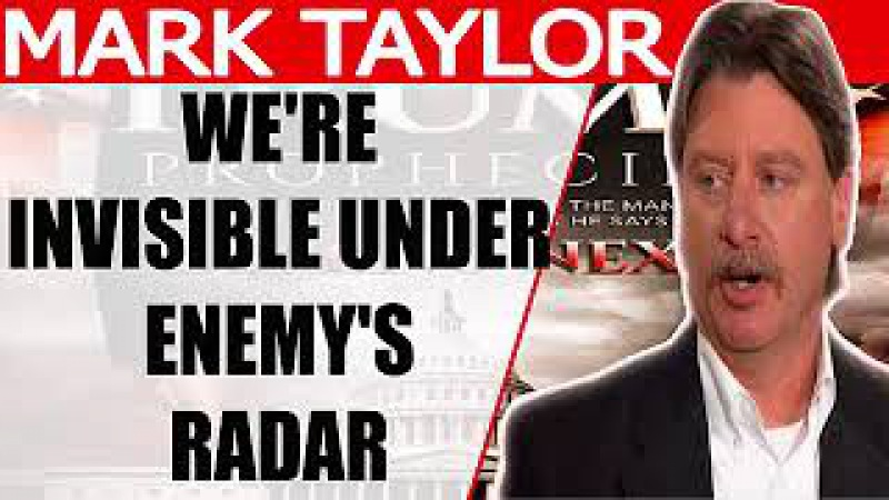 Mark Taylor Prophecy Update January 15 2018 - WE RE INVISIBLE UNDER ENEMY S RADAR - Mark Taylor