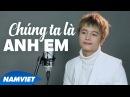 Chúng Ta Là Anh Em - Khánh Phong LYRIC VIDEO OFFICIAL