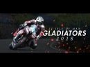 TT Isle Of Man GLADIATORS 2018