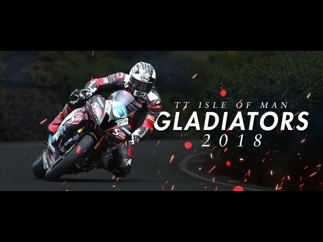TT Isle Of Man - GLADIATORS 2018
