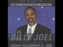 Billy Joel - Millennium Concert - Pro Shot -MSG, NY Dec 31, 1999