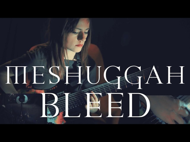 Meshuggah Bleed Sarah Longfield