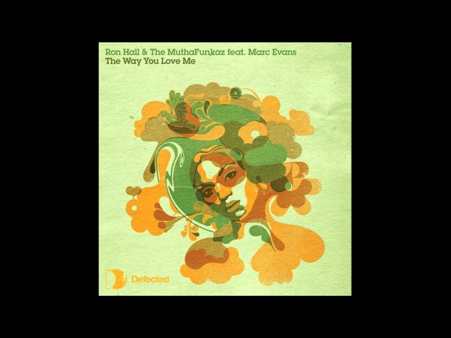 Ron Hall The MuthaFunkaz feat. Marc Evans - The Way U Love Me (Dim's T.S.O.P. Version)