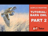 Acrylic Painting Tutorial Barn Owl (Part 2)