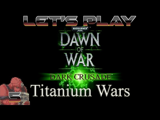 Lets Play Dawn of War Titanium Wars Ep5 Fortress of Blood