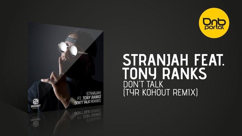 Stranjah feat Tony Ranks Don't Talk Tyr Kohout Remix Deviant Audio