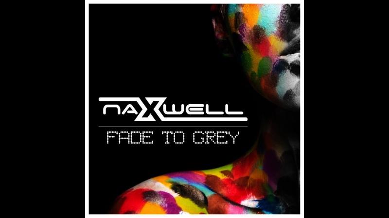 NaXwell - Fade To Grey (2016.Radio Mix)