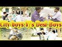 City boys V/S desi boys | The Happy Duds | THD