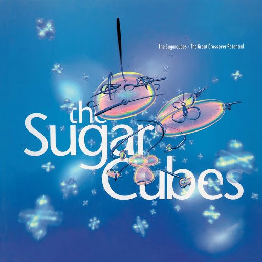 The Sugarcubes альбом The Great Crossover Potential