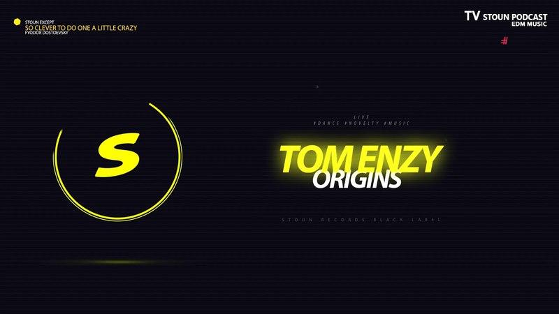 Tom Enzy - Origins