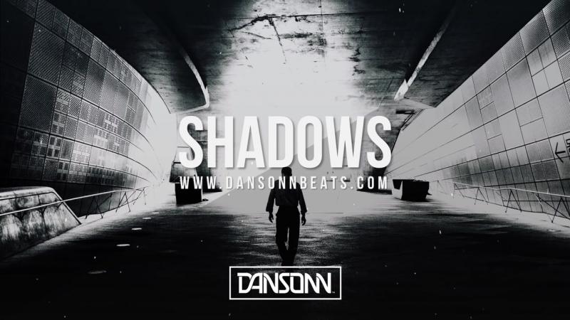 Shadows - Dark Angry Emotional Trap Beat ¦ Prod. By Dansonn