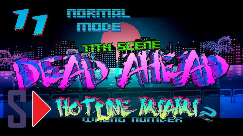 Hotline Miami 2. Wrong number (normal mode) - 11 Dead Ahead