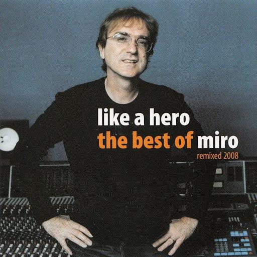 Miro альбом Like a Hero (The Best of Miro) [Remixed 2008]