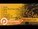 Album Hòa Tấu Về Quê - Saxophone Trần Mạnh Tuấn