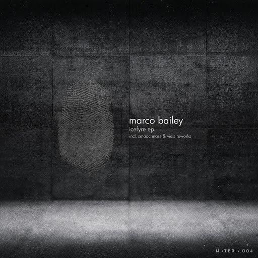 Marco Bailey альбом Icefyre EP