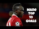 Sadio Mane - Top 10 Goals