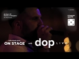 16.03 ON STAGE with... dOP (live) / CENTER CLUB