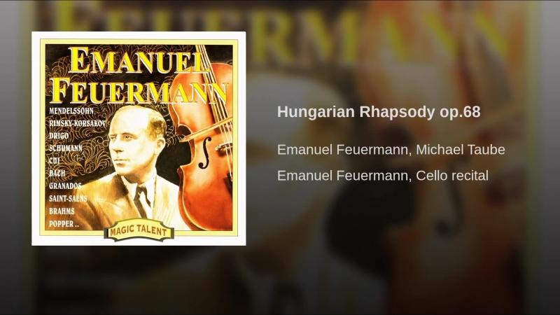Давид Поппер Hungarian Rhapsody op.68 / Эмануэль Фойерман